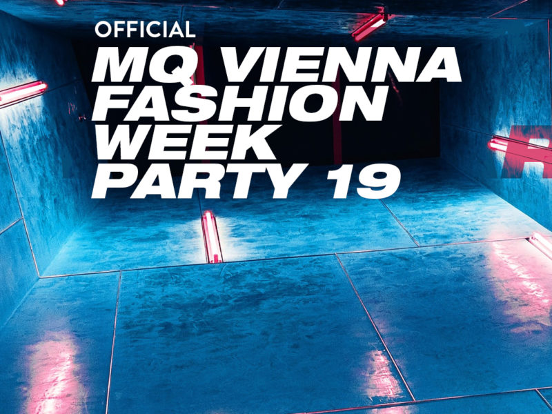 VIENNA FASHION FESTIVAL 2019 © MQ VIENNA FASHION WEEK PARTY 19